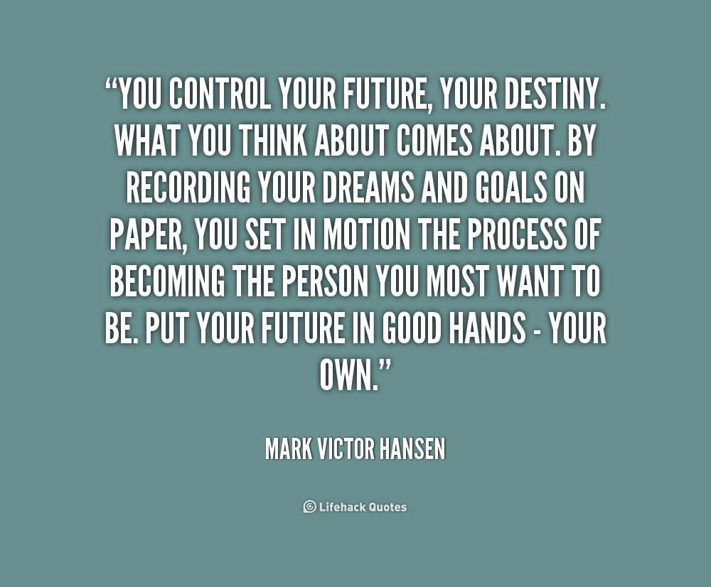 You Control Your Future Quotes