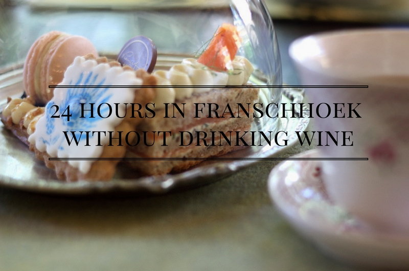 Franschhoek without drinking wine